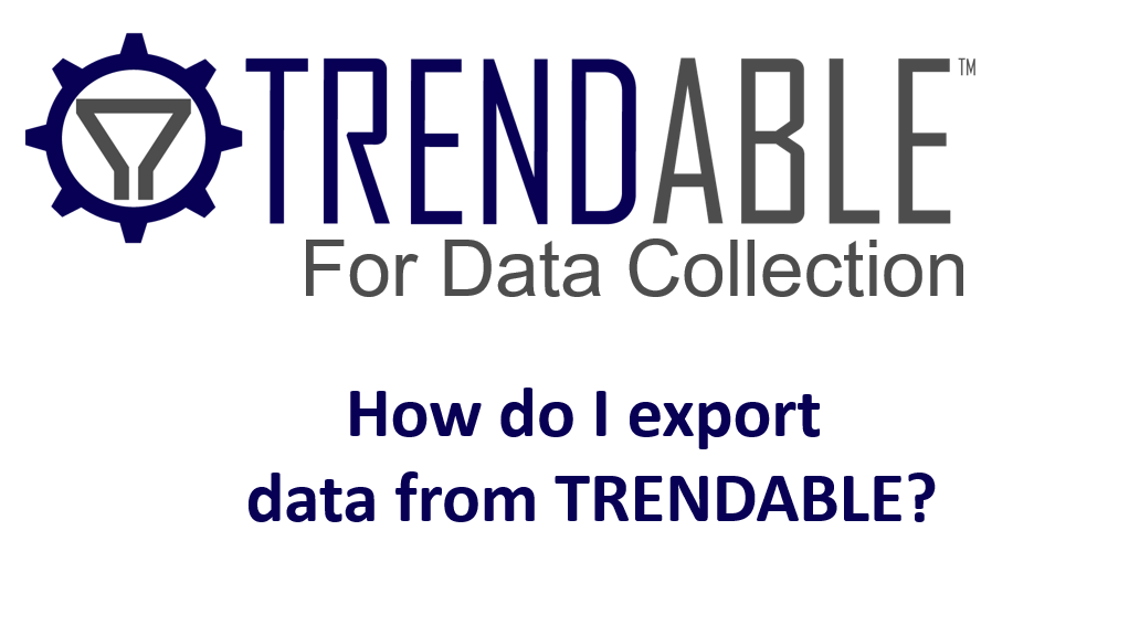 Exporting Data from TRENDABLE